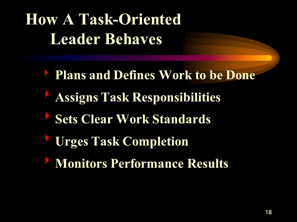 19 How a People-Oriented Leader Behaves  Acts Warm and Supportive Toward Followers.