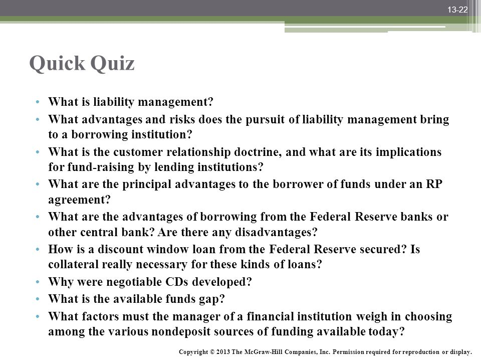 McGraw-Hill/Irwin Bank Management and Financial Services, 7/e © 2008 The McGraw-Hill Companies, Inc., All Rights Reserved. Quick Quiz What is liabilit