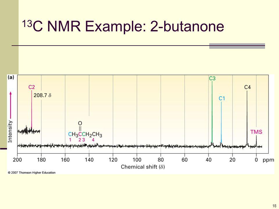 18 13 C NMR Example: 2-butanone