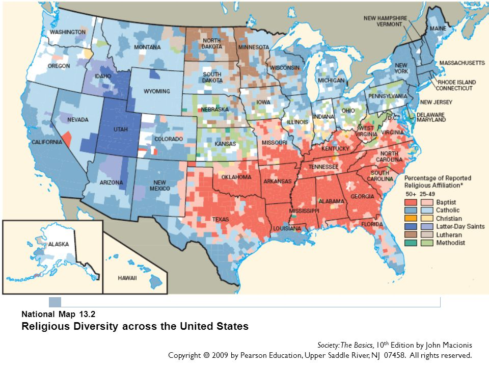 National Map 13.2 Religious Diversity across the United States Society: The Basics, 10 th Edition by John Macionis Copyright  2009 by Pearson Educati