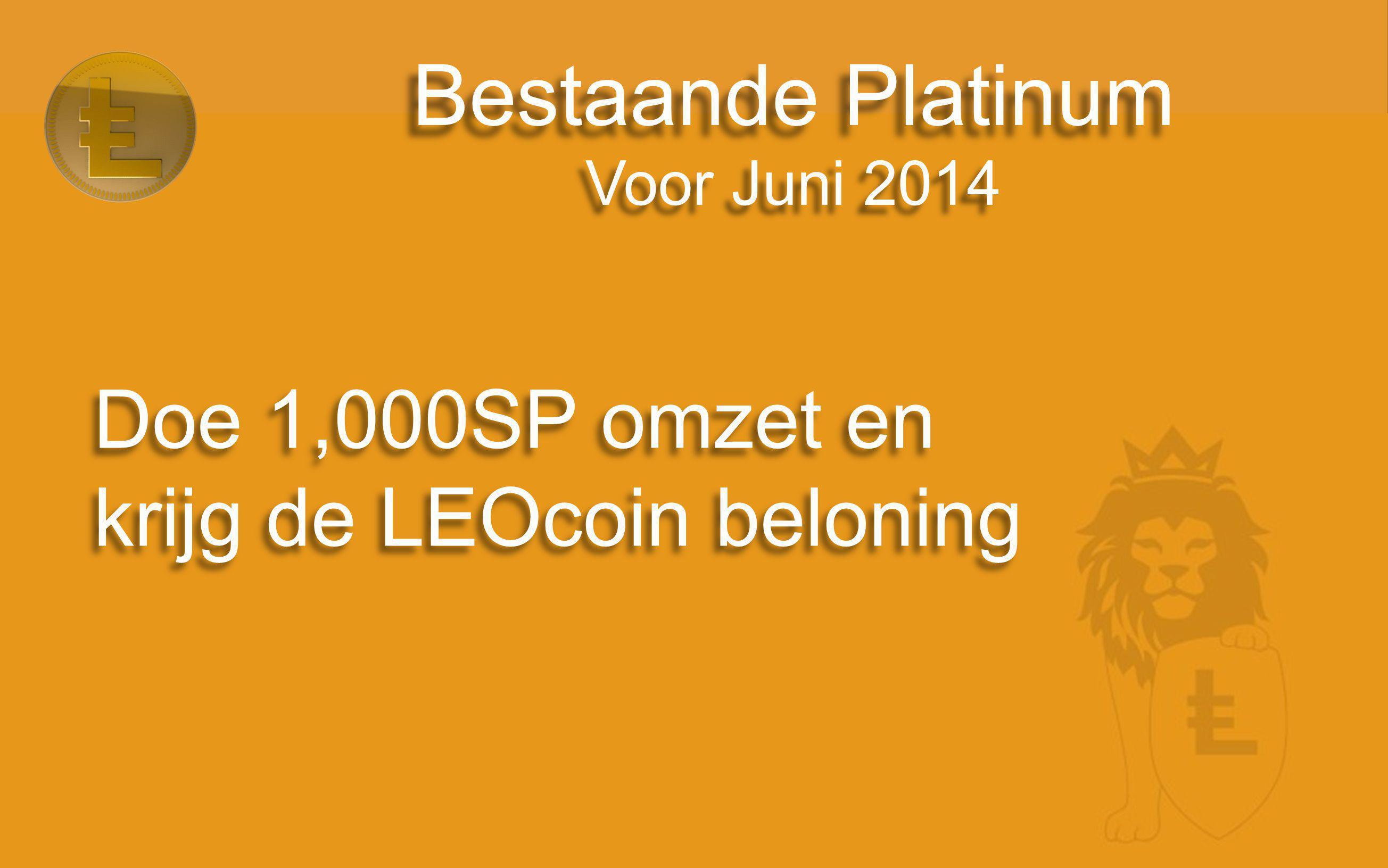 Bestaande Platinum Voor Juni 2014 Doe 1,000SP omzet en krijg de LEOcoin beloning