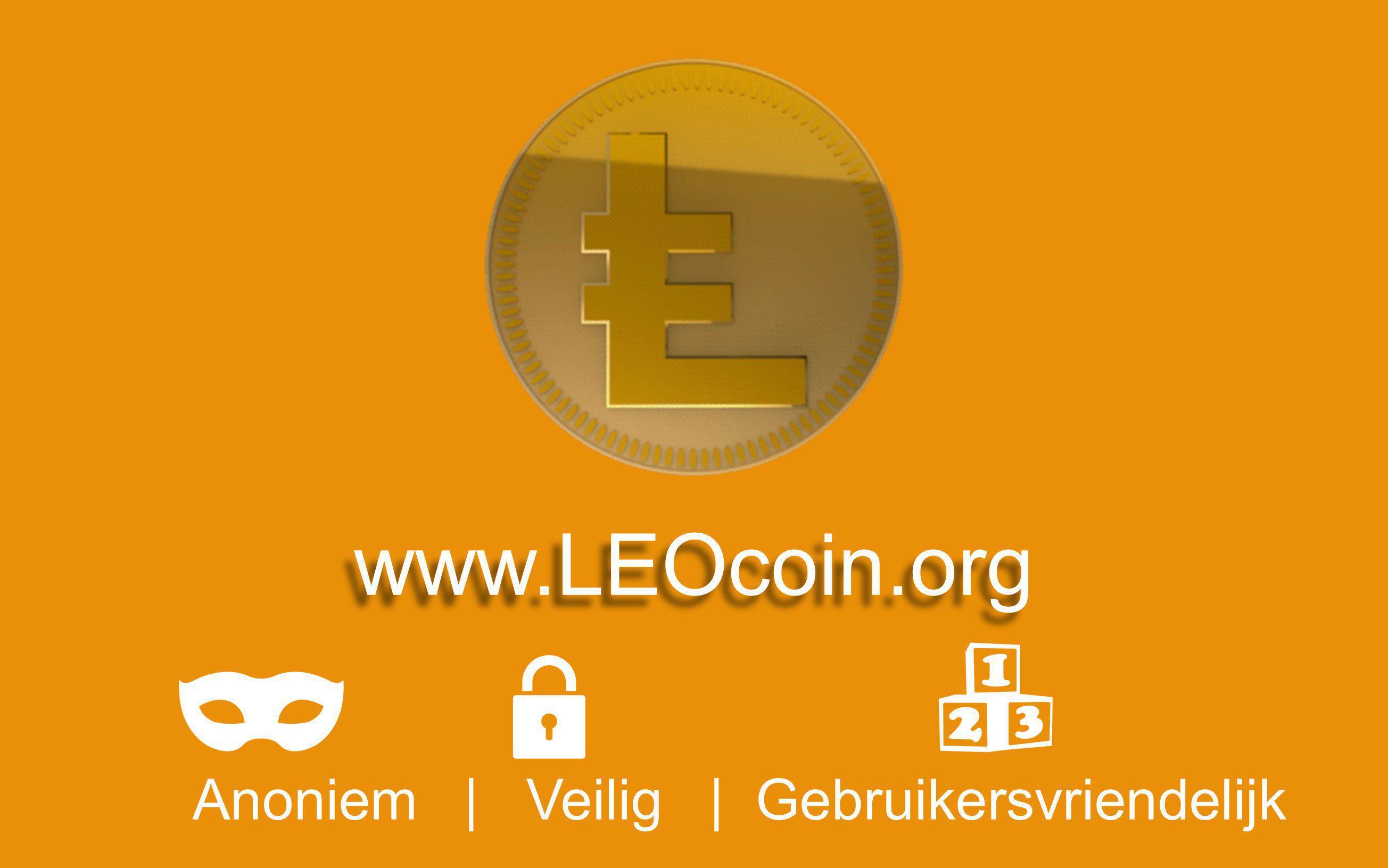 www.LEOcoin.org Anoniem | Veilig | Gebruikersvriendelijk