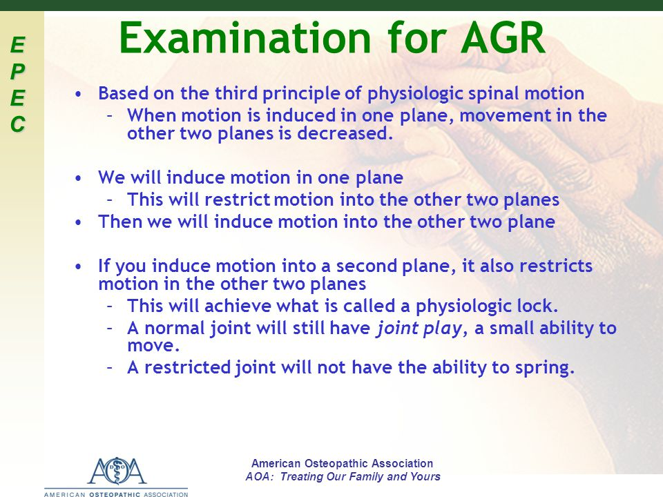 EPECEPECEPECEPEC American Osteopathic Association AOA: Treating Our Family and Yours Examination for AGR Based on the third principle of physiologic s