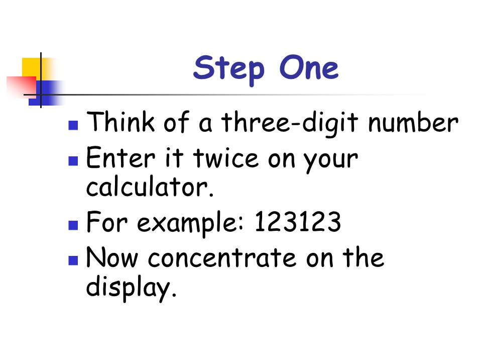 Step Two I think that your number is divisible by 11.