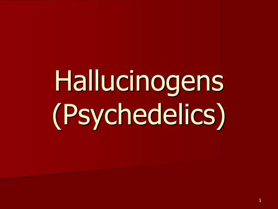 1 Hallucinogens (Psychedelics)
