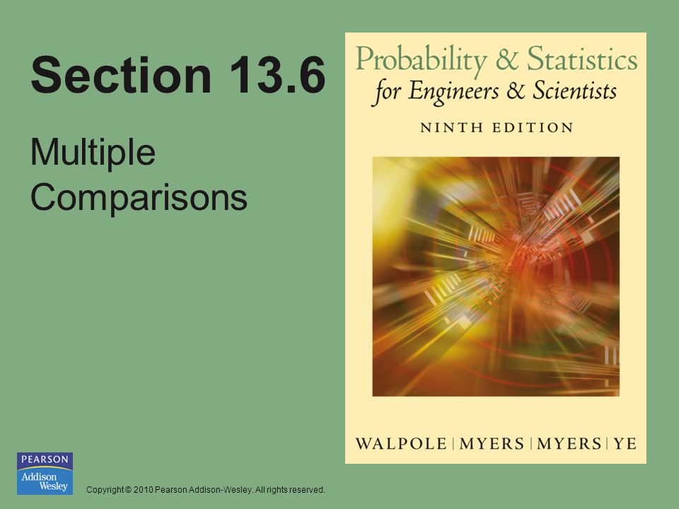Copyright © 2010 Pearson Addison-Wesley. All rights reserved. Section 13.6 Multiple Comparisons