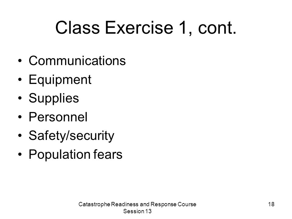 Catastrophe Readiness and Response Course Session 13 18 Class Exercise 1, cont.