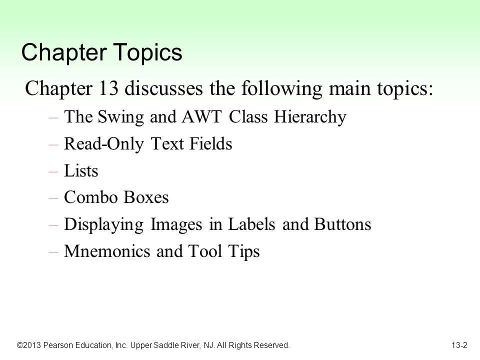 ©2013 Pearson Education, Inc. Upper Saddle River, NJ. All Rights Reserved. 13-2 Chapter Topics Chapter 13 discusses the following main topics: –The Sw
