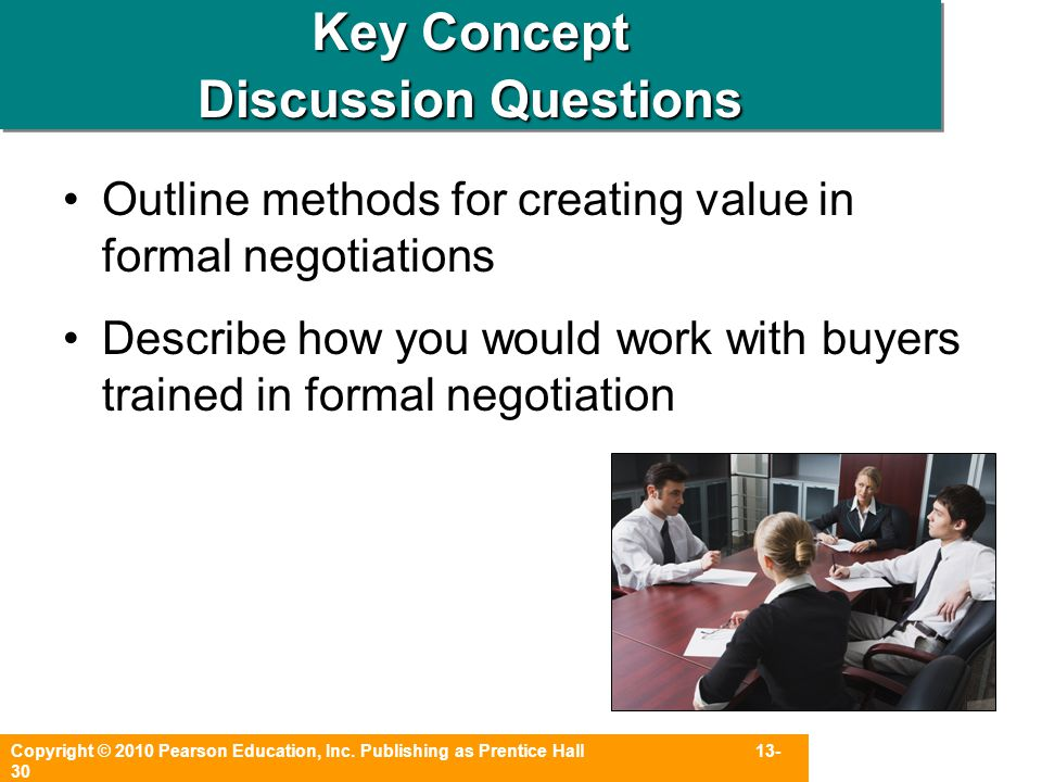 Copyright © 2010 Pearson Education, Inc. Publishing as Prentice Hall 13- 30 Key Concept Discussion Questions Outline methods for creating value in for