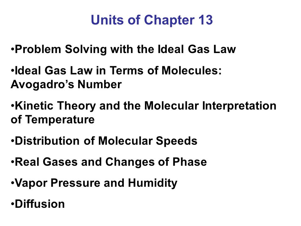 13-1 Atomic Theory of Matter Atomic and molecular masses are measured in unified atomic mass units (u).