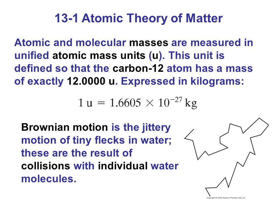 13-1 Atomic Theory of Matter On a microscopic scale, the arrangements of molecules in solids (a), liquids (b), and gases (c) are quite different.