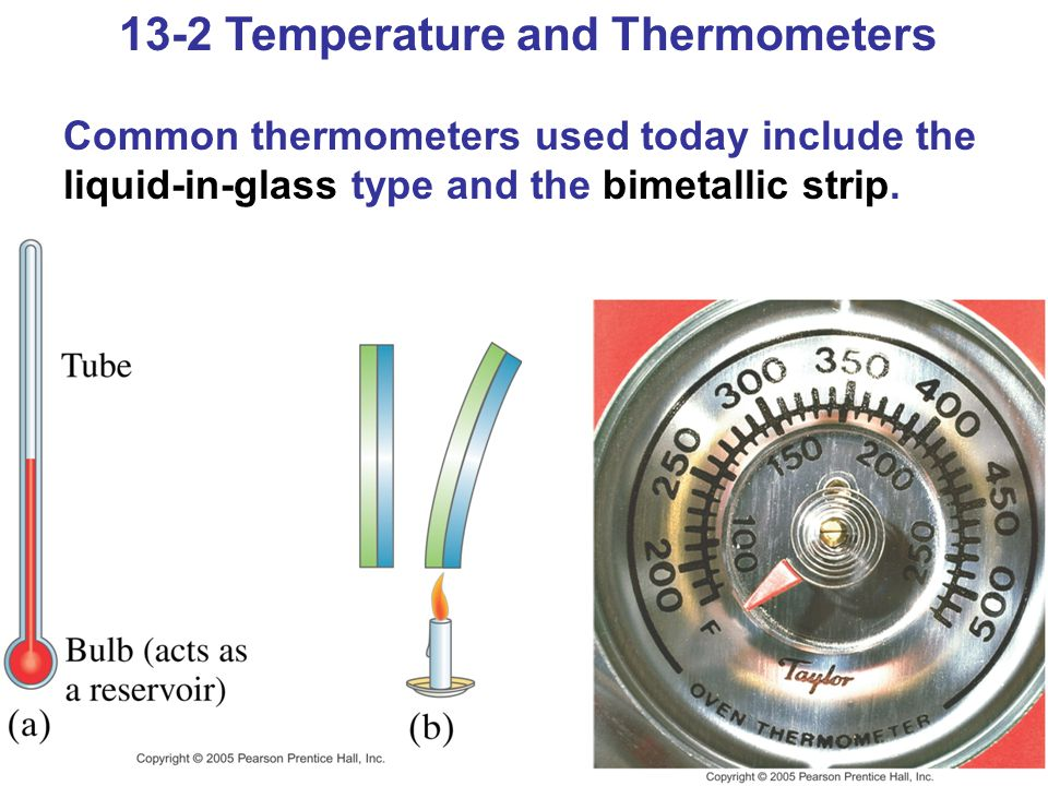 13-2 Temperature and Thermometers Temperature is generally measured using either the Fahrenheit or the Celsius scale.