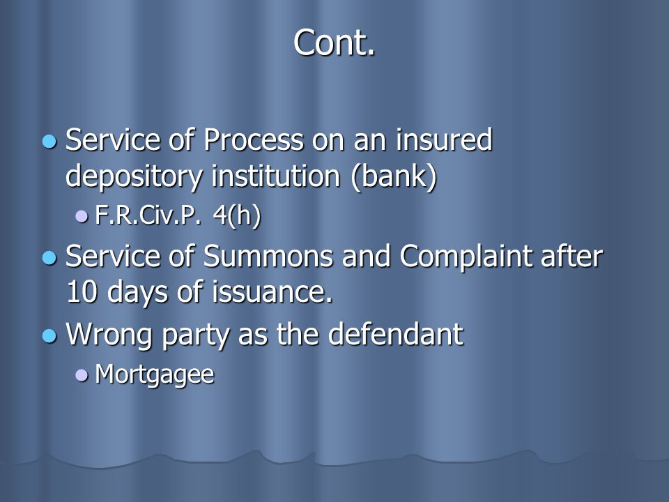 Cont. Service of Process on an insured depository institution (bank) Service of Process on an insured depository institution (bank) F.R.Civ.P. 4(h) F.