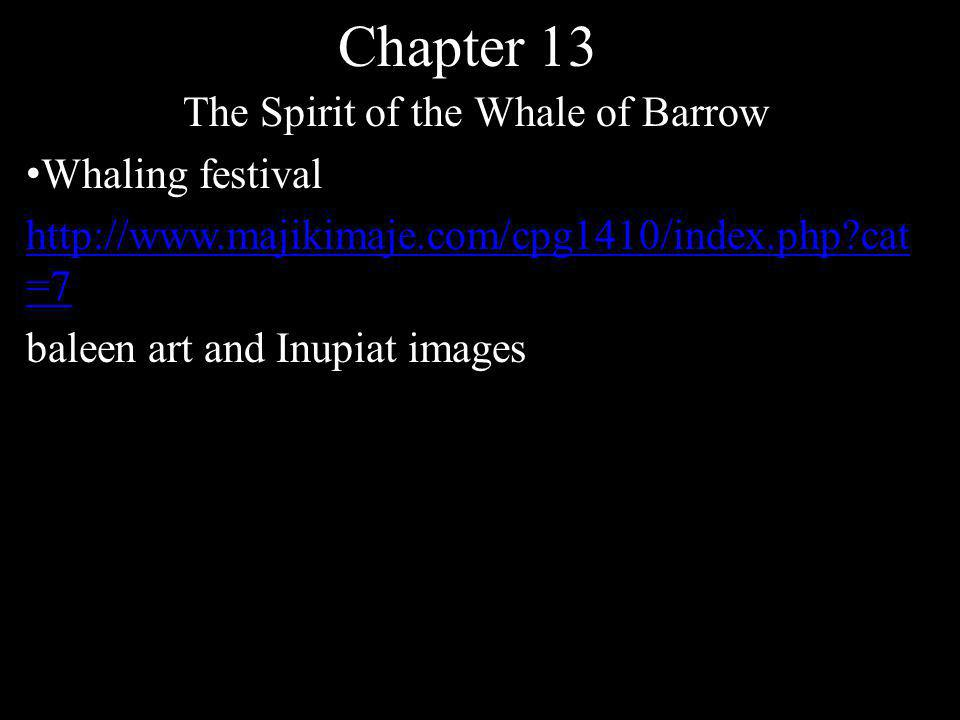 Chapter 13 The Spirit of the Whale of Barrow Whaling festival http://www.majikimaje.com/cpg1410/index.php cat =7 baleen art and Inupiat images