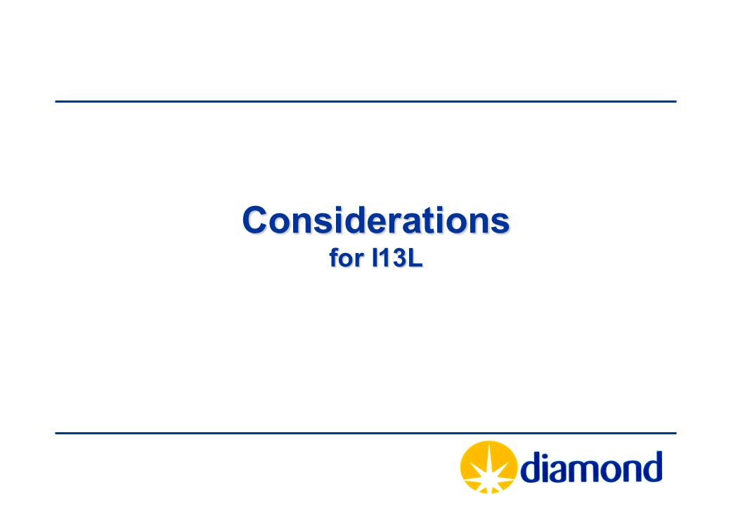 Considerations for I13L
