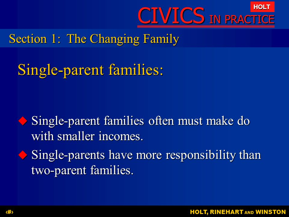 CIVICS IN PRACTICE HOLT HOLT, RINEHART AND WINSTON8 Two-income families:  Many married women work out of economic necessity.