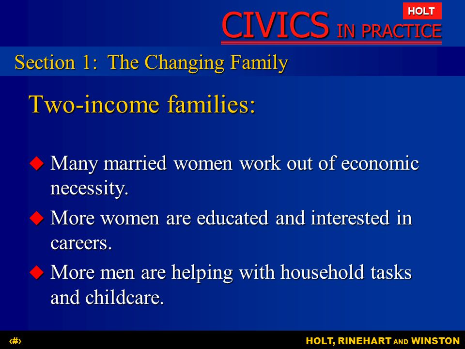 CIVICS IN PRACTICE HOLT HOLT, RINEHART AND WINSTON9 Question: Why are people delaying marriage, and what are blended families.