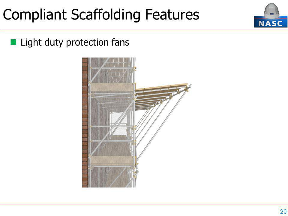 20 Compliant Scaffolding Features Light duty protection fans