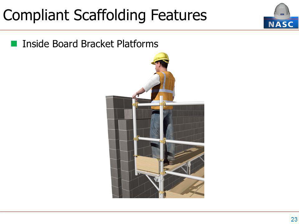 23 Compliant Scaffolding Features Inside Board Bracket Platforms
