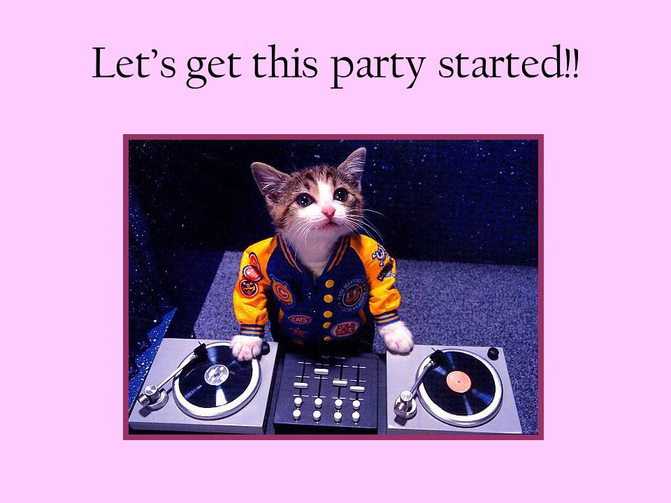 Let's get this party started!!