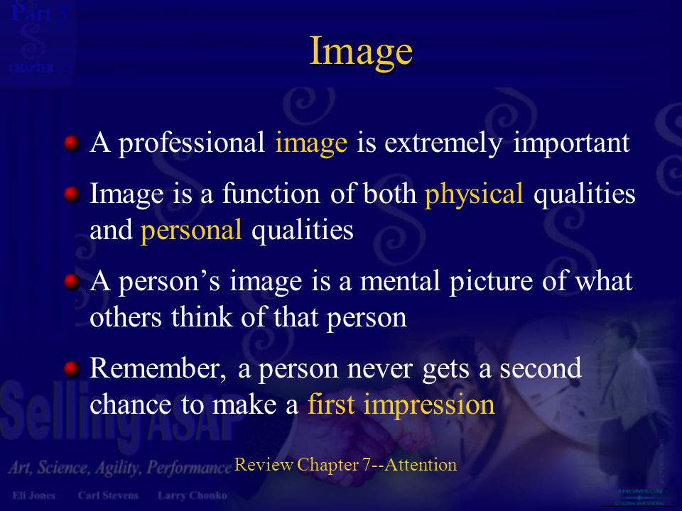 3 13 Image A professional image is extremely important Image is a function of both physical qualities and personal qualities A person's image is a men