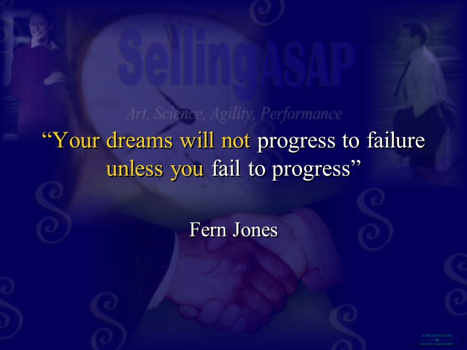 """Your dreams will not progress to failure unless you fail to progress"" Fern Jones"