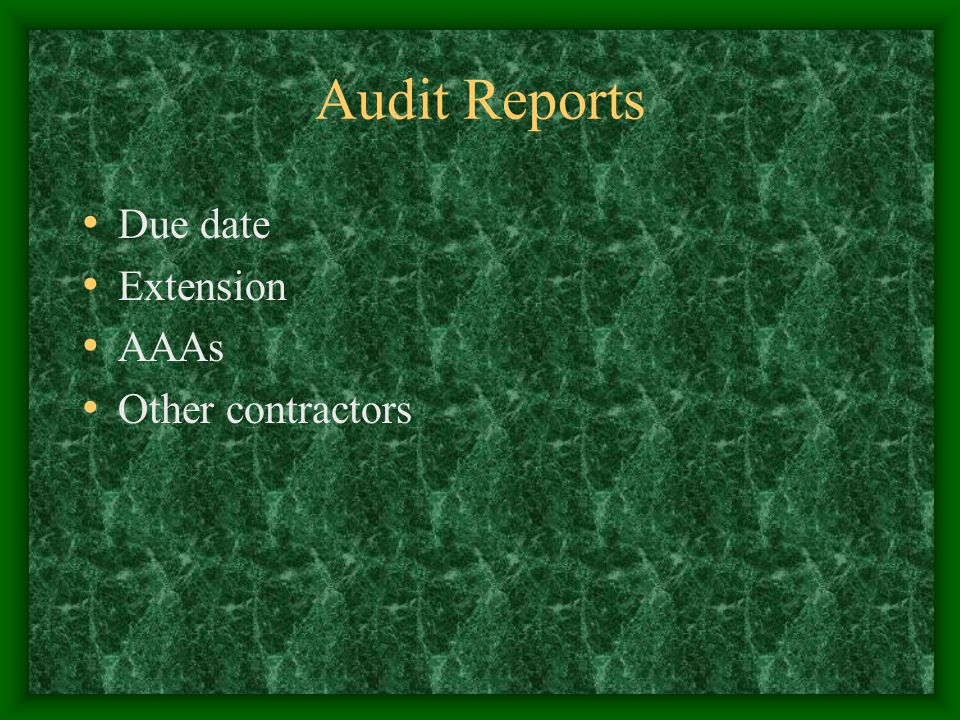 Audit Reports Due date Extension AAAs Other contractors