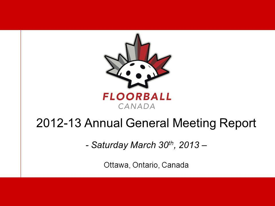 2012-13 Annual General MeetingMarch 30 th, 2013 FC in partnership with World Championship Development Committee have officially completed all the necessary steps in the Bid application process to host the 2016 U-19 Women's World Floorball Championships.