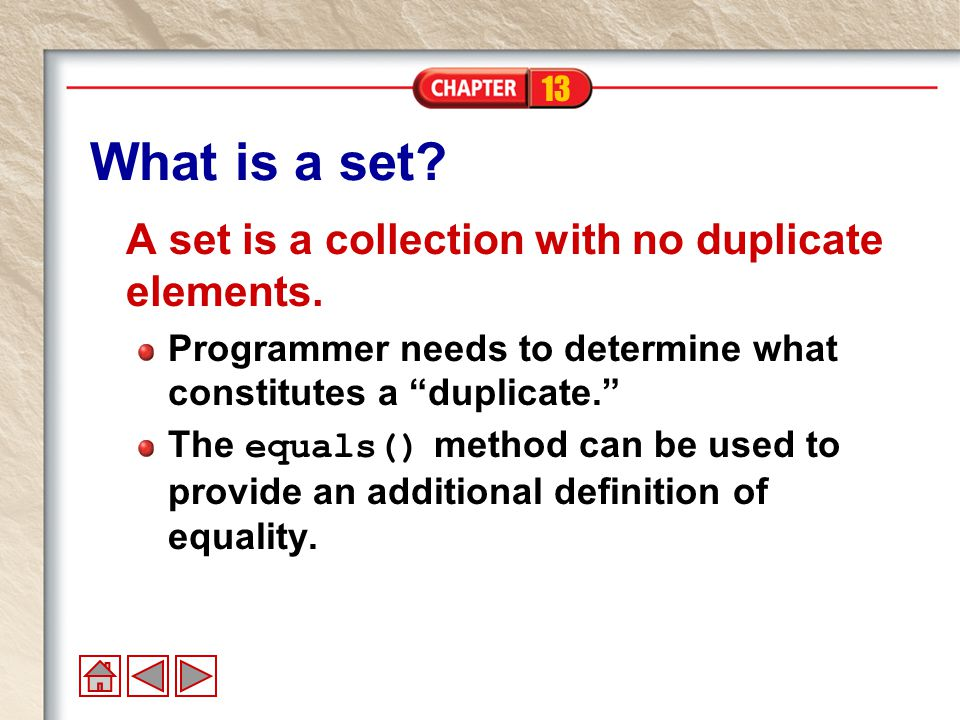 13 What is a set. A set is a collection with no duplicate elements.