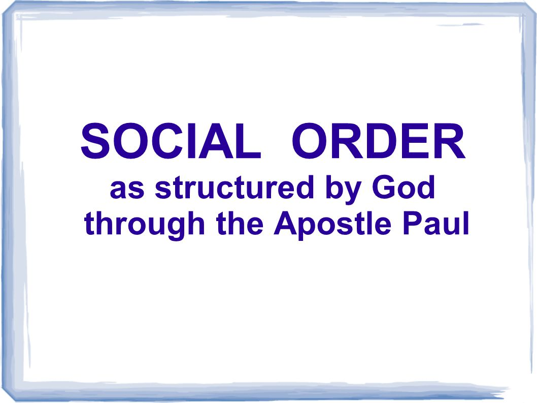 as structured by God through the Apostle Paul