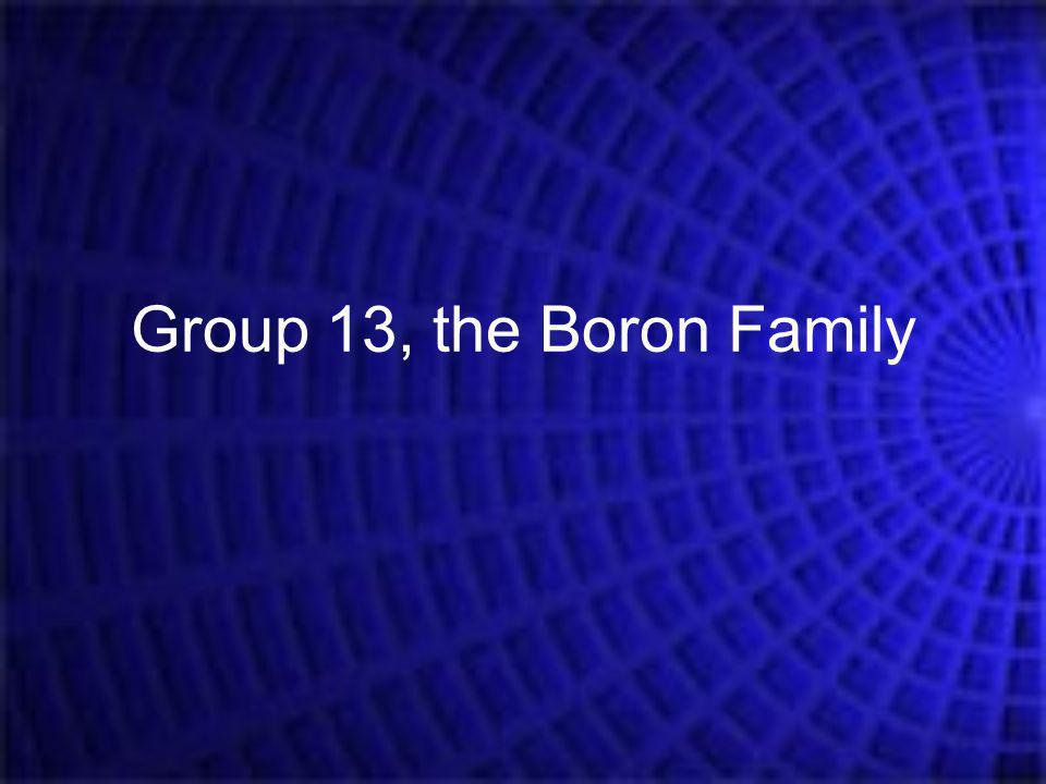 Group 13, the Boron Family