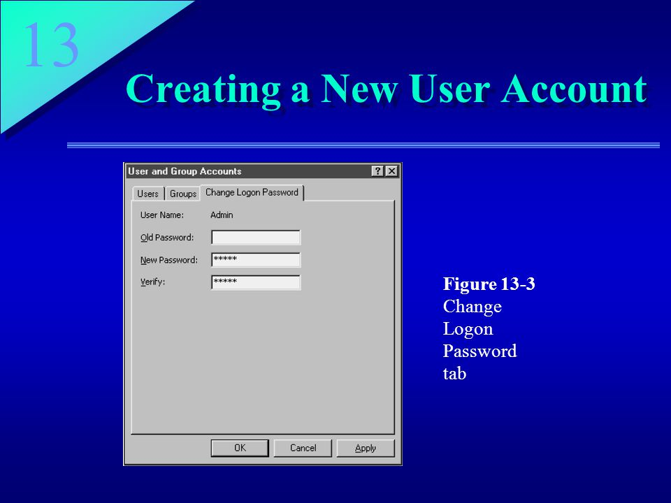 13 Creating a New User Account Figure 13-3 Change Logon Password tab