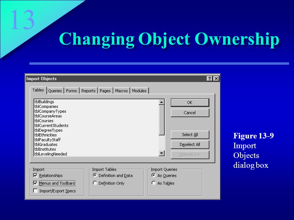 13 Changing Object Ownership Figure 13-9 Import Objects dialog box