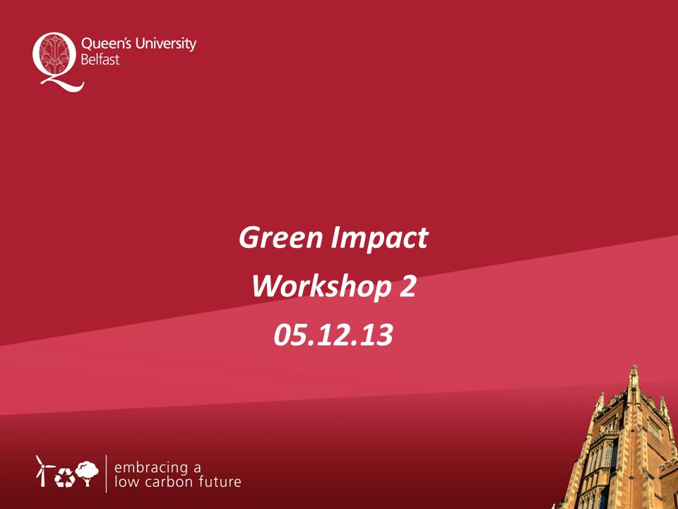 Green Impact Workshop 2 05.12.13