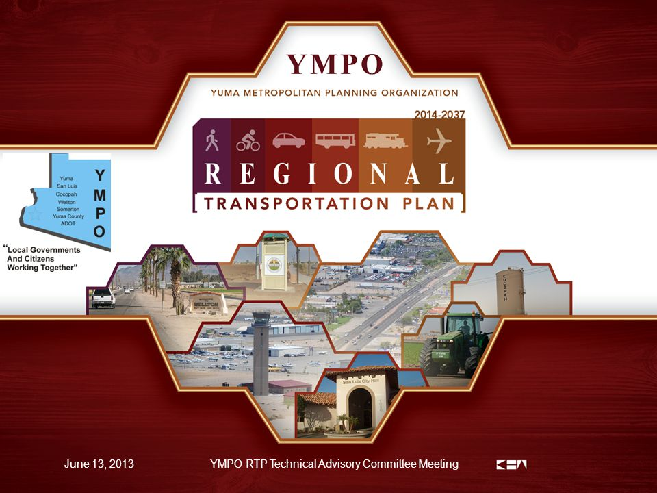 1 June 13, 2013YMPO RTP Technical Advisory Committee Meeting