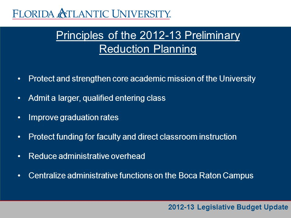 Business Services Principles of the 2012-13 Preliminary Reduction Planning – Con't Ensure summer courses have sufficient enrollments to pay for the cost of instruction and campus overhead Streamline the delivery of academic and research programs on all campuses Improve advising services and encourage flexibility in course requirements to help students move toward graduation Increase research components by strengthening and concentrating programs Continue to implement cost-saving measures on energy consumption and infrastructure support 2012-13 Legislative Budget Update