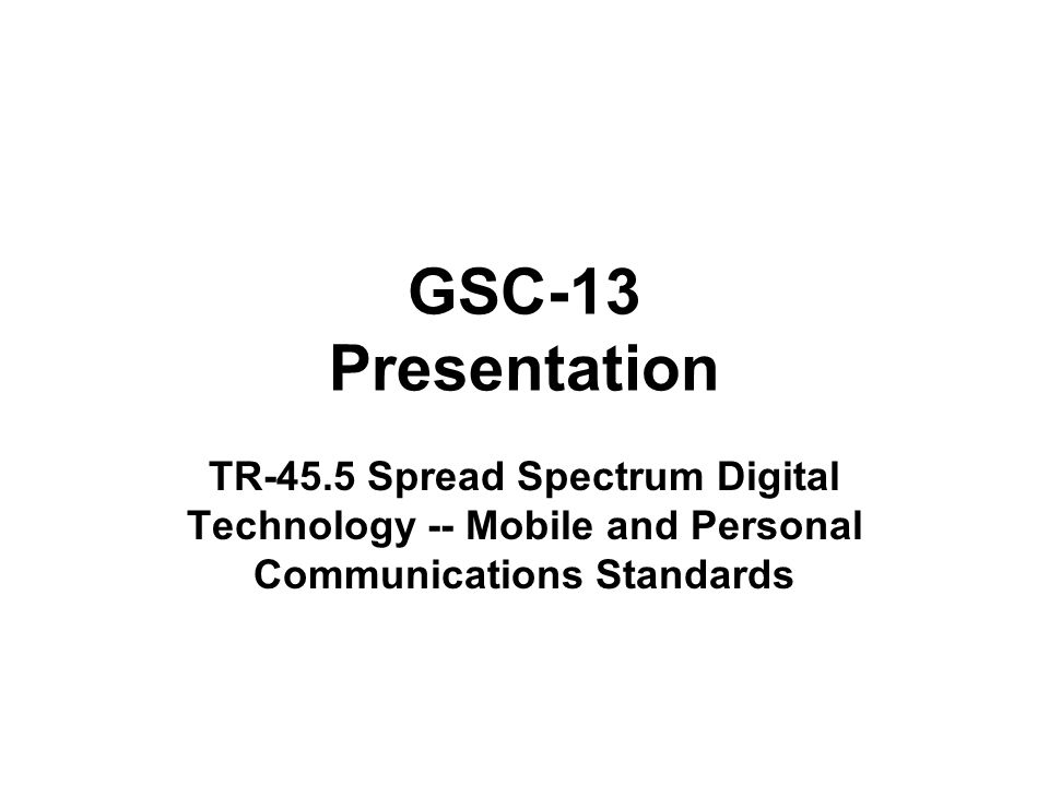 2 Subcommittee TR-45.5 develops performance, compatibility and interoperability standards for Spread Spectrum Digital wireless access systems supporting international, public, non- public, or residential mobile and personal communications.