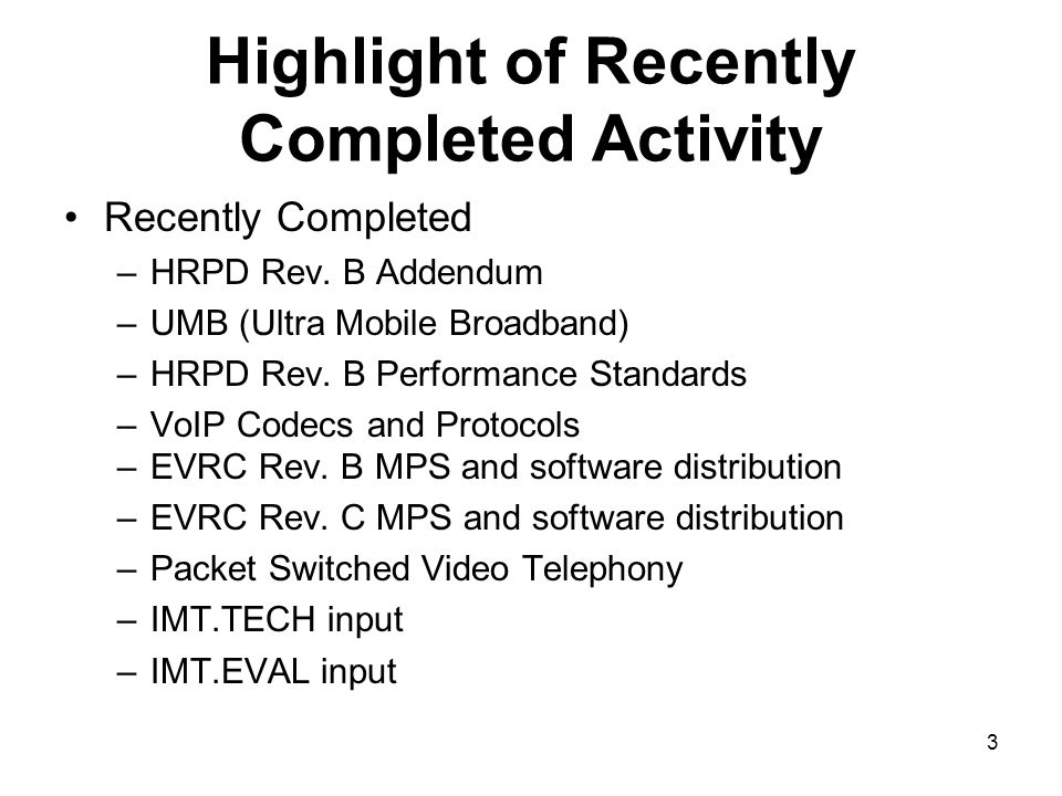 3 Highlight of Recently Completed Activity Recently Completed –HRPD Rev.