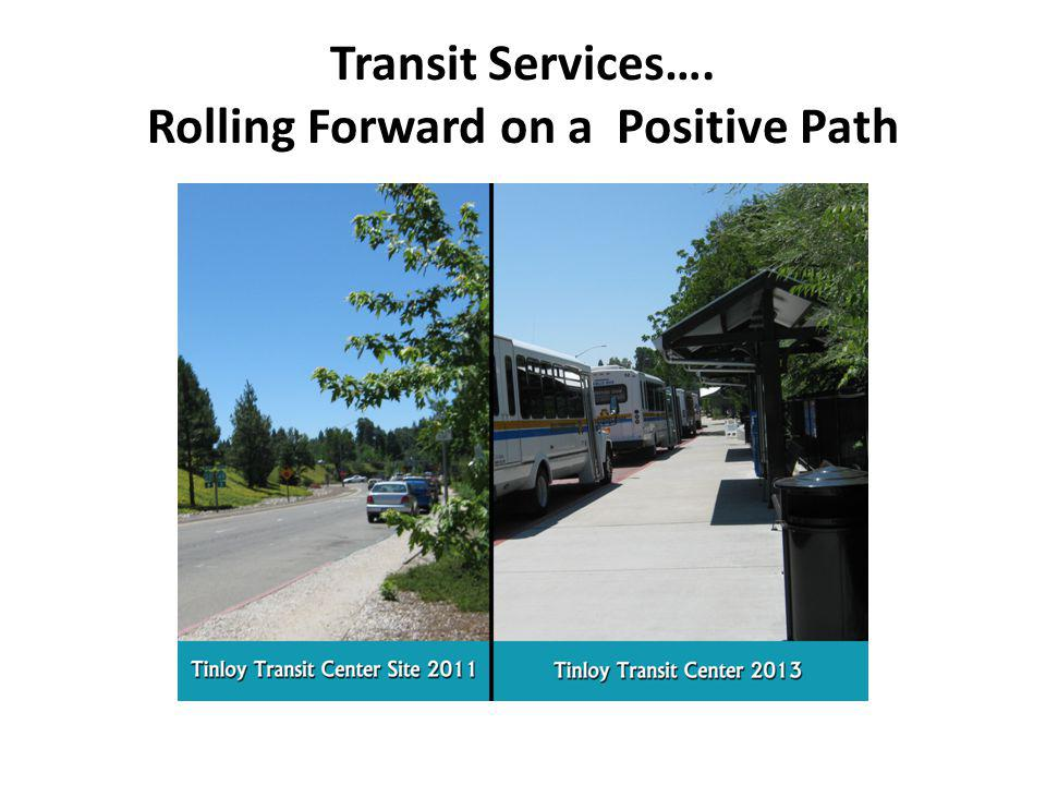 Transit Services…. Rolling Forward on a Positive Path