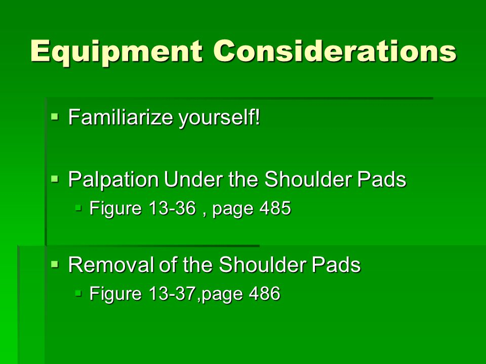 Equipment Considerations  Familiarize yourself.