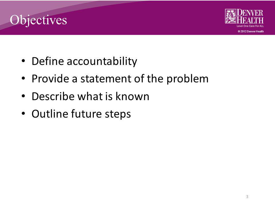 © 2012 Denver Health Error Reporting Blamefree systems (i.e.