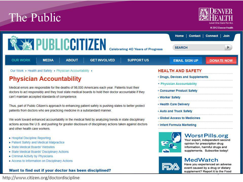 © 2012 Denver Health The Public 7 http://www.citizen.org/doctordiscipline