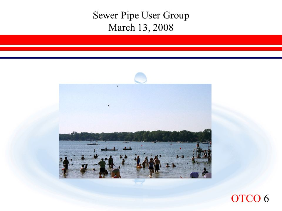 Sewer Pipe User Group March 13, 2008 OTCO 17  Operator Certification  Grandfathered –127 water works, –114 sewage works  Class A, B, C, & D