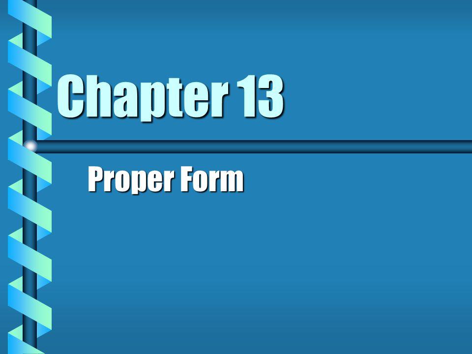 Chapter 13 Proper Form