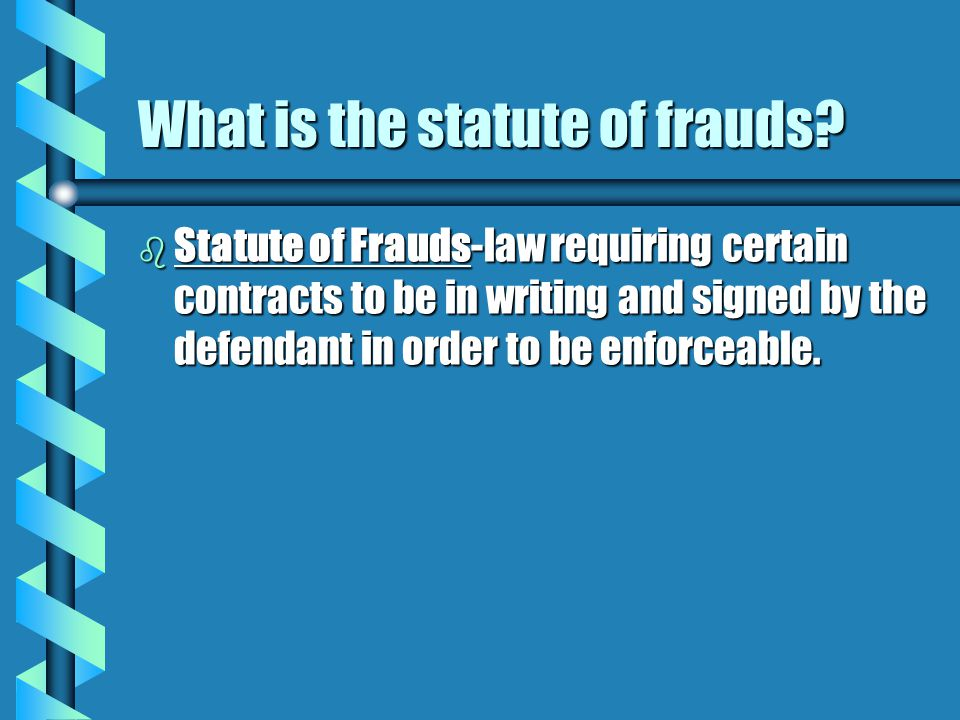 What is the statute of frauds.
