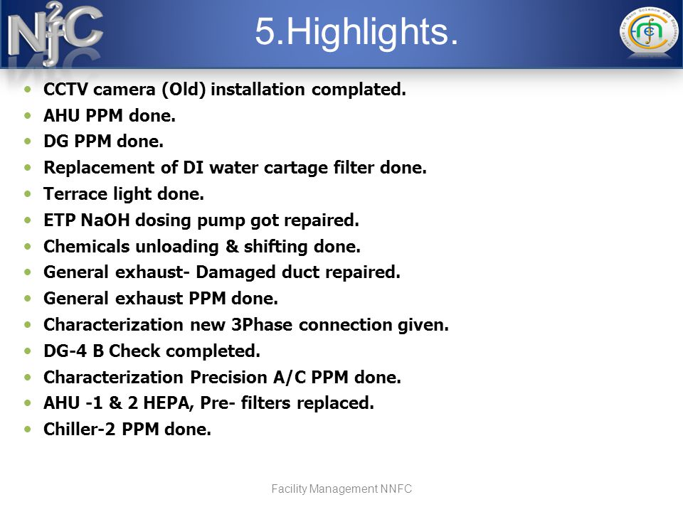 5.Highlights. Facility Management NNFC CCTV camera (Old) installation complated.