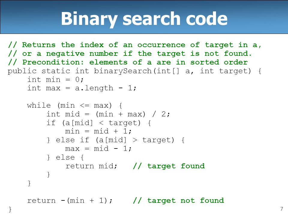 18 Binary search (13.1, 13.3) binary search successively eliminates half of the elements.