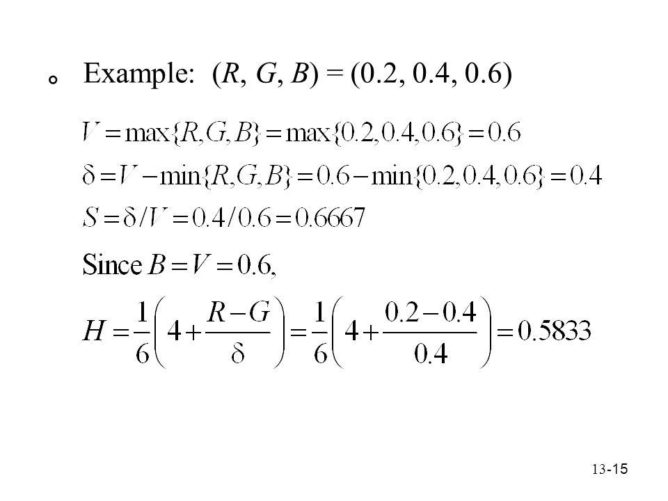 13- 15 。 Example: (R, G, B) = (0.2, 0.4, 0.6)
