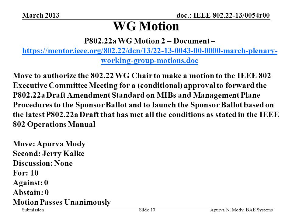 doc.: IEEE 802.22-13/0054r00 SubmissionApurva N. Mody, BAE SystemsSlide 10 P802.22a WG Motion 2 – Document – https://mentor.ieee.org/802.22/dcn/13/22-