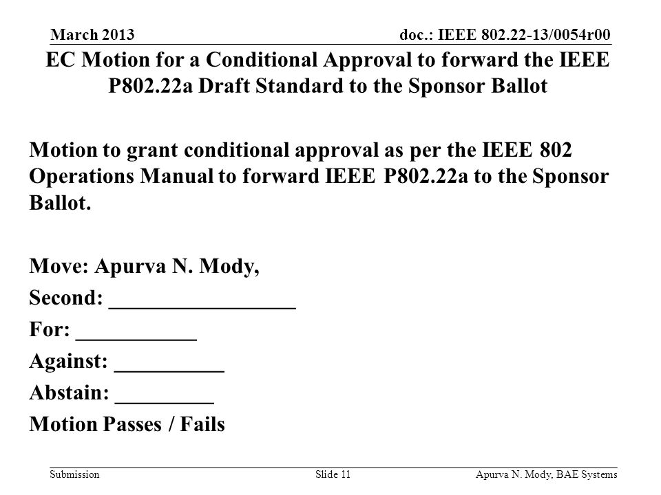 doc.: IEEE 802.22-13/0054r00 Submission Motion to grant conditional approval as per the IEEE 802 Operations Manual to forward IEEE P802.22a to the Sponsor Ballot.